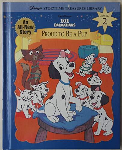 9781885222985: Walt Disney's 101 Dalmatians: Proud to Be a Pup (Disney's Storytime Treasures Library, Vol. 2)