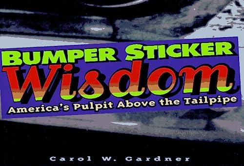 9781885223173: Bumper Sticker Wisdom: America's Pulpit Above the Tailpipe
