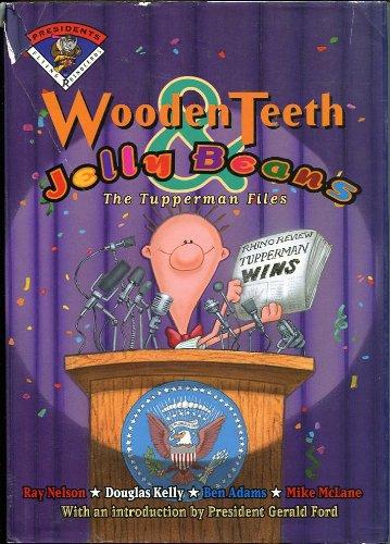 9781885223296: Wooden Teeth & Jelly Beans: The Tupperman Files (Flying Rhinoceros. Presidents)