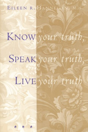 9781885223340: Know Your Truth, Speak Your Truth, Live Your Truth