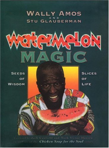 Watermelon Magic: Seeds of Wisdom, Slices of Life (SIGNED)