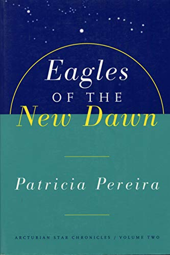 9781885223593: Eagles of the New Dawn (The Arcturian Star Chronicles Voume 2)