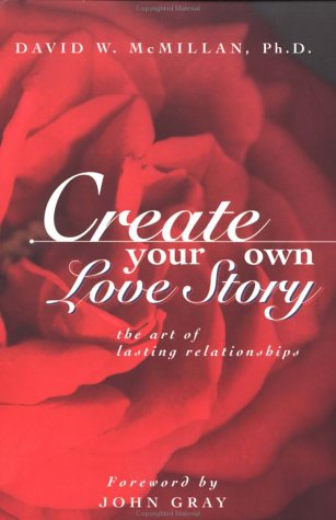 9781885223661: Create Your Own Love Story: The Art of Lasting Relationships