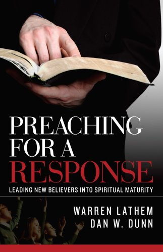 9781885224651: Preaching for a Response: Leading New Believers into Spiritual Maturity