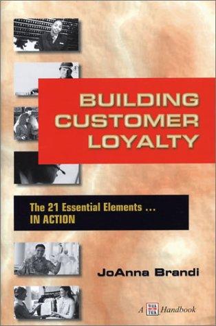 9781885228413: Building Customer Loyalty