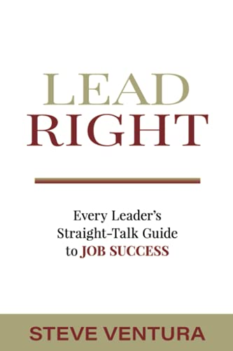 LEAD RIGHT : EVERY LEADER'S STRAIGHT-TAL