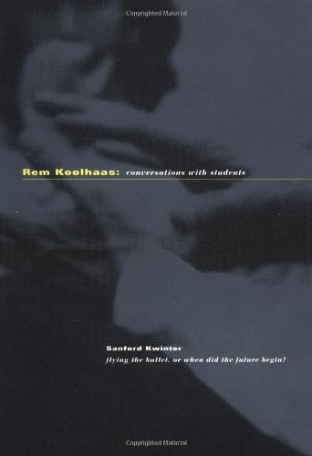 9781885232021: Rem Koolhaas: Conversations with Students (Architecture at Rice)
