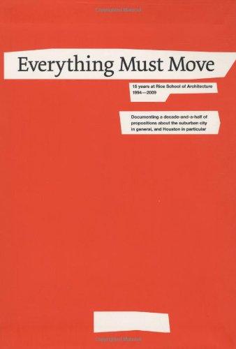 Everything Must Move: 15 Years at Rice: Lars Lerup, Albert