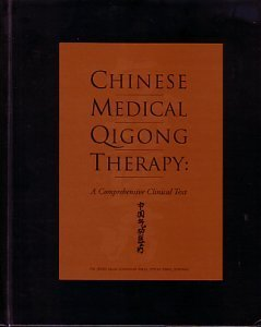 9781885246080: Chinese medical Qigong therapy: A comprehensive clinical guide