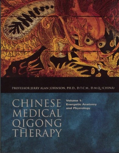 Chinese Medical Qigong Therapy, Vol.1: Energetic Anatomy: Jerry Alan Johnson
