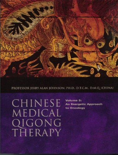 An Energetic Approach to Oncology (Chinese Medical: Jerry Alan Johnson