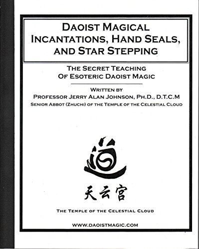 Daoist Magical Incantations, Hand Seals, and Star: Jerry Alan Johnson