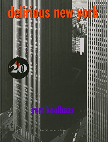 9781885254009: Delirious New York: A Retroactive Manifesto for Manhattan