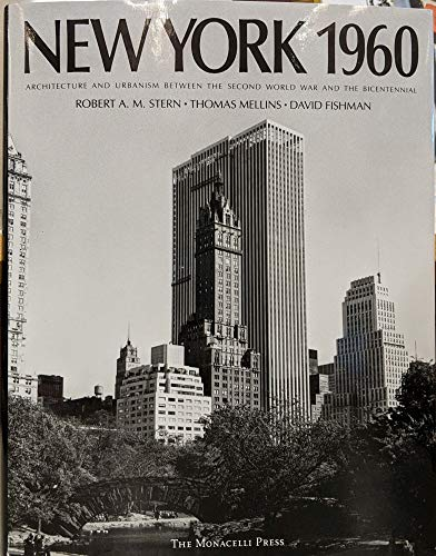 9781885254023: New York 1960: Architecture and Urbanism Between the Second World War and the Bicentennial