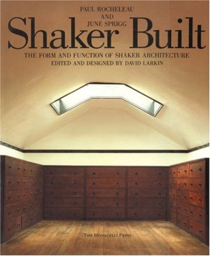 Shaker Built: The Form and Function of: Rocheleau, Paul, Sprigg,