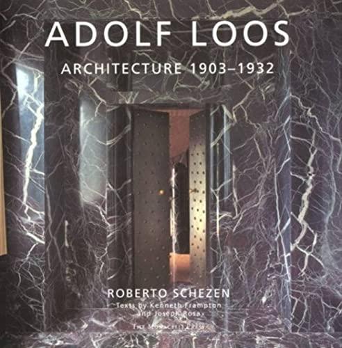 Adolf Loos: Architecture 1903-1932 (Splendor Series): Schezen, Roberto; Frampton,