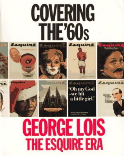 9781885254245: Covering the '60s: George Lois, the Esquire Era