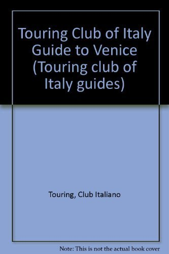 Venice: The Islands of Murano, Burano and Trcello, and the Villas of the Riviera Del Bre nta (Tci ...