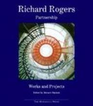 9781885254320: Richard Rogers Partnership: Works and Projects (Works in Progress)