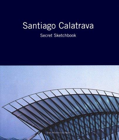 9781885254337: Santiago Calatrava: Secret Sketchbook