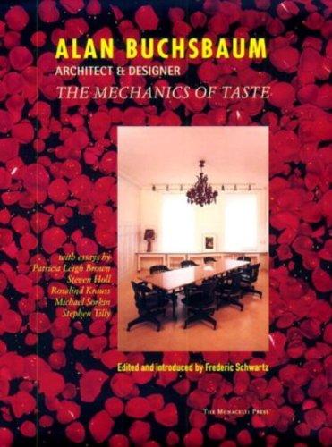 Alan Buchsbaum: Architect & Designer The Mechanics of Taste: Sorkin, Michael; Krauss, Rosalind;...