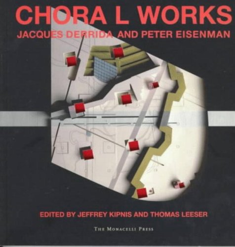 9781885254405: Chora L Works: Jacques Derrida and Peter Eisenman