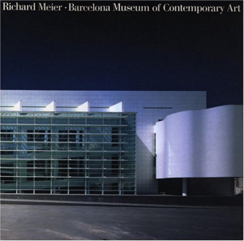 9781885254566: Richard Meier's Barcelona Museum of Contemporary Art