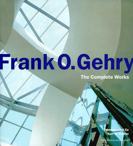 Frank O. Gehry The Complete Works: Co, Francesco Dal & Kurt Forster & Hadley Soutter Arnold