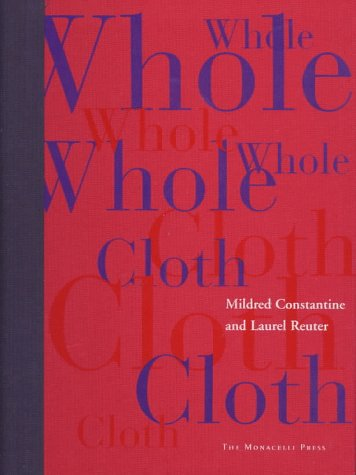 Whole Cloth: Constantine, Mildred; Reuter, Laurel