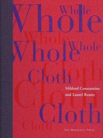 Whole Cloth: Laurel Reuter; Mildred Constantine