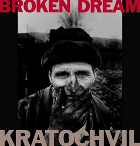 Broken Dream: 20 Years of War in Eastern Europe: Kratochvil, Antonin