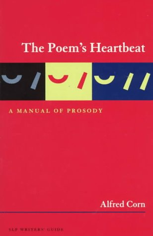 9781885266408: The Poem's Heartbeat: A Manual of Prosody (Slp Writers Guide)