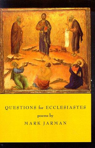 Questions For Ecclesiastes: Jarman, Mark