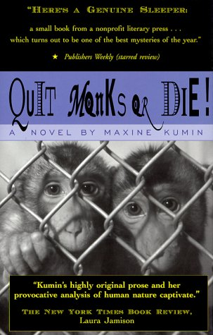 Quit Monks or Die!: Kumin, Maxine