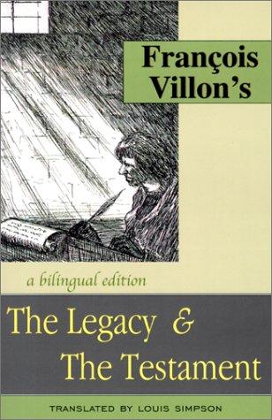 The legacy ; & The testament.: Villon, François.