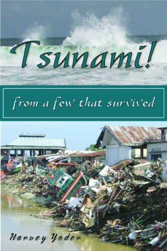 Tsunami! from a few that survived: Harvey Yoder