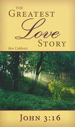 9781885270917: The Greatest Love Story John 3:16