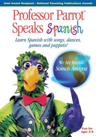 9781885278098: Professor Parrot Speaks Spanish: Learn Spanish with Songs, Dances, Games and Puppets
