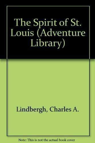 9781885283139: The Spirit of St. Louis (Adventure Library)