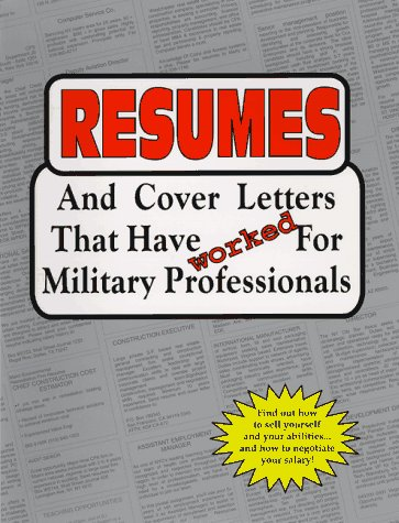 9781885288066: Resumes and Cover Letters That Have Worked for Military Professionals (Anne McKinney Career)