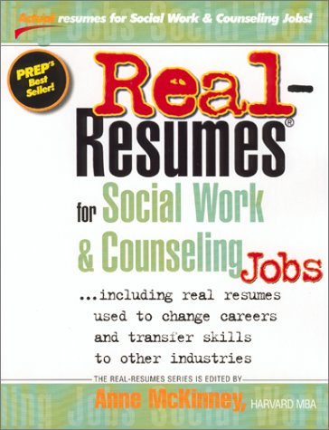9781885288264: Real Resumes for Social Work and Counseling Jobs: Including Real Resumes Used to Change Careers and Transfer Skills to Other Industries (Real-resumes (Real-Resumes Series)