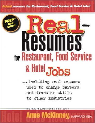9781885288288: Real-Resumes for Restaurant, Food Service & Hotel Jobs: Including Real Resumes Used to Change Careers and Transfer Skills to Other Industries (Real-Resumes Series)