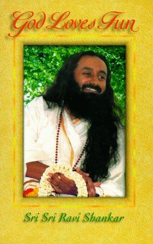 God Loves Fun: Sri Sri Ravi
