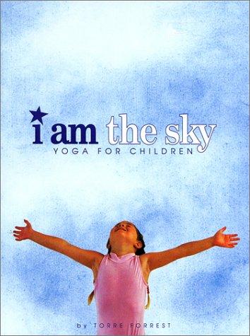 9781885289063: I Am the Sky: Yoga for Children