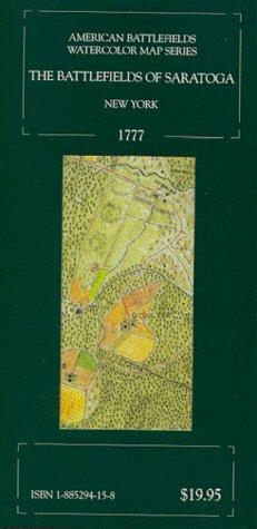 9781885294159: The Battlefields of Saratoga, New York, 1777 (American Battlefields Watercolor Map Series)