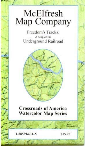 Freedom's Tracks: a Map of the Underground Railroad