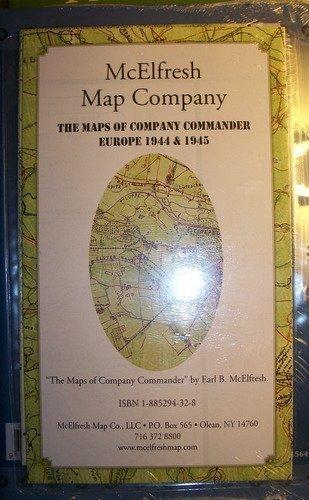 The Maps of Company Commander Europe 1944 & 1945: Earl B. McElfresh