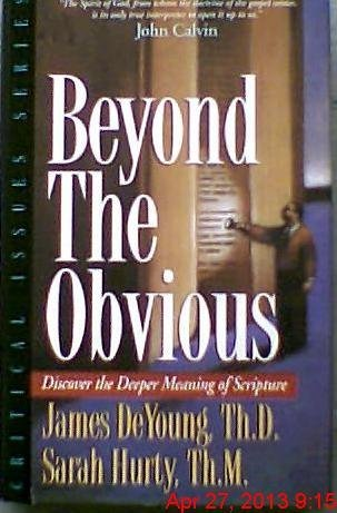 Beyond the Obvious: Discover the Deeper Meaning of Scripture: Deyoung, James; Hurty, Sarah