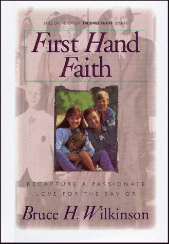 9781885305374: First Hand Faith: Recapture a Passionate Love for the Savior