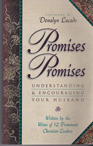 Promises Promises: Understanding and Encouraging Your Husband